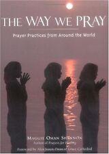 The Way We Pray: Celebrating Spirit from Around th