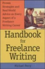 Handbook For Freelance Writing: By Perry, Michael