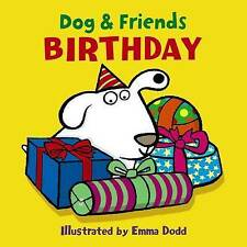 Dog & Friends: Birthday by Emma Dodd | Board book Book | 9781861478368 | NEW