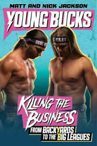 Young Bucks: Killing the Business from Backyards to the Big Leagues, Jackson, Ni