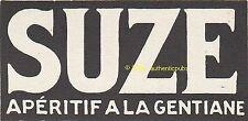 PUBLICITE SUZE APERITIF GENTIANE DE 1926 FRENCH AD PETITE PUB RARE NOIR ET BLANC
