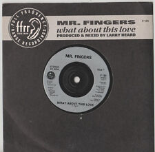 """MR. FINGERS * WHAT ABOUT THIS LOVE * RARE 7"""" SINGLE FFRR F 131 PLAYS GREAT"""