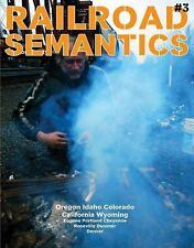Railroad Semantics : Portland, la Grande, Huntington, Nampa, Pocatello,.