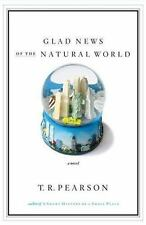 Glad News of the Natural World: A Novel, T.R. Pearson, Good Book