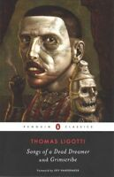 Songs of a Dead Dreamer and Grimscribe, Paperback by Ligotti, Thomas; Vanderm...