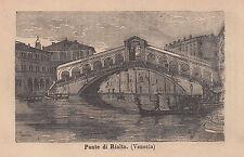 1876 xilografia Ponte di Rialto Venezia