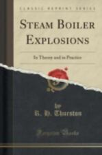 Steam Boiler Explosions: In Theory and in Practice (Classic Reprint) (Paperback