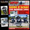 MOTO JOURNAL N°1705 DUCATI 695 MONSTER HONDA VFR 800 BMW K1200 GT R1200 RT 2006