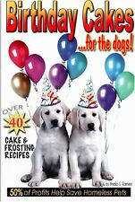 BIRTHDAY CAKES FOR THE DOGS by BRANKO E ROMANO DOG FOOD COOK BOOK RECIPES