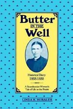 Butter in the World : A Scandinavian Woman's Tale of Light on the Praiire Bk....