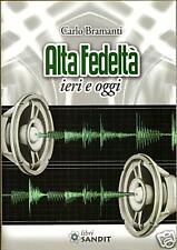 ALTA FEDELTA IERI E OGGI (valvole, hifi, amplificatori a valvole altoparlanti)