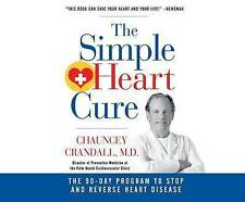 The Simple Heart Cure: The 90-Day Program to Stop and Reverse Hea 97815 CD-AUDIO