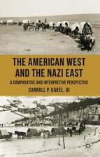 The American West and the Nazi East : A Comparative and Interpretive Perspective