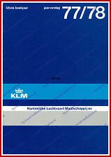 ANNUAL REPORT - KLM ROYAL DUTCH AIRLINES 1977-1978 - DUTCH