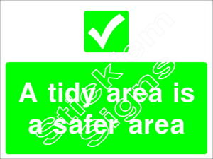 A tidy area is a safer area CONS0006 Construction building site signage
