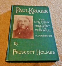1900 HC BOOK PAUL KRUGER PRESIDENT OF THE TRANSVAAL BIOGRAPHY BY PRESCOTT HOLMES