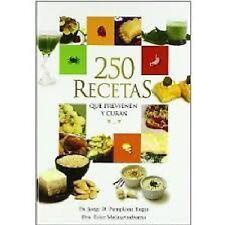 250 Recetas Que Previenen Y Curan,  Jorge D. Pamplona Roger (Spanish)