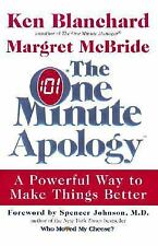 The One Minute Apology: A Powerful Way to Make Things Better - New Hardcover