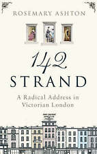 142 Strand: A Radical Address in Victorian London,Rosemary Ashton,Very Good Book