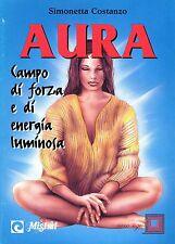 Simonetta Costanzo AURA CAMPO DI FORZA E DI ENERGIA LUMINOSA
