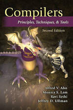 Compilers: Principles, Techniques, and Tools by Monica S. Lam, Alfred V. Aho, Ra