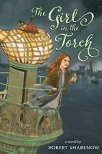 The Girl in the Torch by Robert Sharenow (2015, Hardcover)