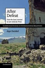 After Defeat: How the East Learned to Live with the West (Cambridge Studies in
