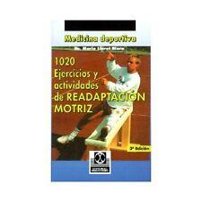 1020 Ejercicious y Actividades de Readaptacion Motriz by Mario Lloret (2001,...