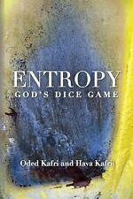 Entropy - God's Dice Game by Oded Kafri and Hava Kafri (2013, Paperback)