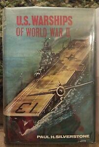 U. S. WARSHIPS OF WORLD WAR II by Paul H. Silverstone, 1965, Hardcover w/ DJ