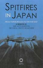 Spitfires In Japan: From Farnborough To The Far East by Air Vice-Marshal, KBE,