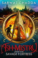 Chadda, Sarwat, Ash Mistry and the Savage Fortress (The Ash Mistry Chronicles, B