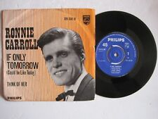 """RONNIE CARROLL - IF ONLY TOMORROW (COULD BE LIKE TODAY) - 7"""" 45 vinyl record"""