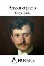 Amour et Piano by Georges Feydeau (2015, Paperback)