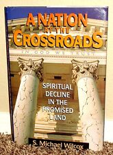 A NATION AT THE CROSSROADS SPIRITUAL DECLINE by S. Michael Wilcox 1ED LDS MORMON