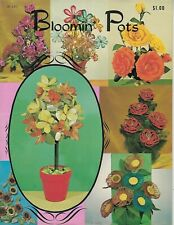 Bloomin' Pots Vintage 1969 How to Craft Flowers Instruction Book Patterns H-145