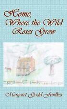 Home, Where the Wild Roses Grow