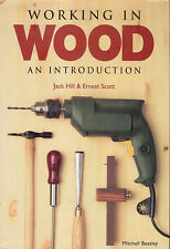WOODWORK - WORKING IN WOOD an INTRODUCTION Jack Hill & Ernest Scott *GOOD COPY*