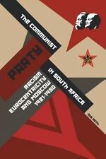 The Communist Party in South Africa: Racism, Eurocentricity and Moscow,...