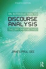 An Introduction to Discourse Analysis : Theory and Method by James Paul Gee...