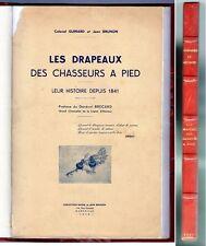 C1 Les DRAPEAUX DES CHASSEURS A PIED Leur Histoire depuis 1841 RELIE ILLUSTRE
