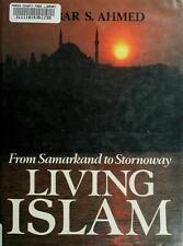 Living Islam: From Samarkand to Stornoway Ahmed, Akbar S. Hardcover