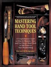 Mastering Hand Tool Techniques: A Comprehensive Guide on How to Sharpen, Tune, a