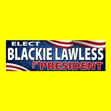 "New ""Blackie Lawless For President"" heavy metal Bumper Sticker concert W.A.S.P."