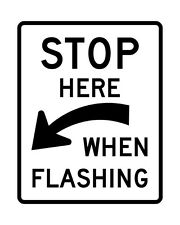 R8-10a Stop Here When Flashing Sign - 36 x 42 - A Real Sign. 10 Year 3M Warranty