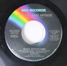 Pop 45 Olivia Newton John - Home Ain'T Home Anymore / I Honestly Love You On Mca