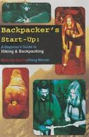 Backpacker's Start-Up: A Beginner's Guide to Hiking and Backpacking (Start-Up S