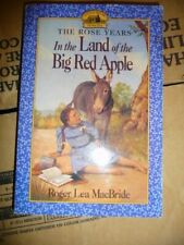 Little House The Rose Years In the Land of the Big Red Apple