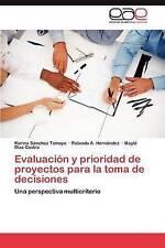 Evaluación y prioridad de proyectos para la toma de decisiones: Una perspectiva