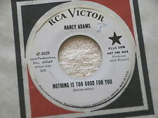 NANCY ADAMS~NOTHING IS TO GOOD FOR YOU~GIVE IT A GO~RCA ~PROMO~ NORTHERN SOUL 45